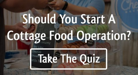 Should you start a cottage food operation? Take The Quiz