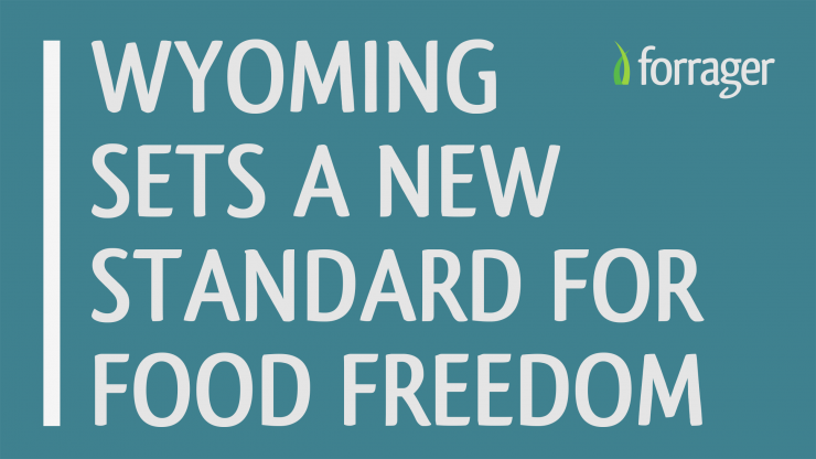 Wyoming Sets A New Standard For Food Freedom